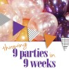 9 Parties in 9 Weeks
