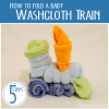 How to fold a Washcloth Train