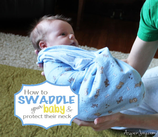 Great tutorial on how to swaddle your baby and protect their neck.