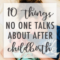 10 things no one tells you about after giving birth and how to prepare - how to prepare for after childbirth